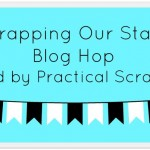 Practical Scrappers Scrapping Our Stash Blog Hop – April 2014