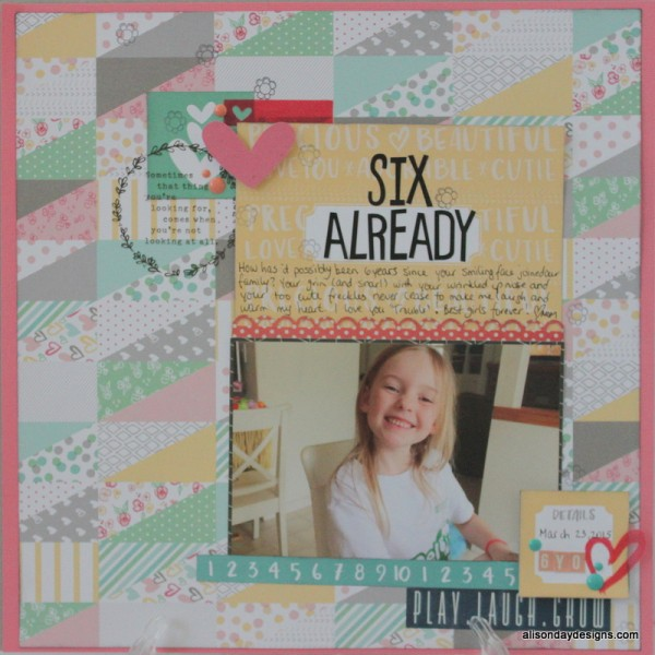 Six Already a layout by Alison Day Designs