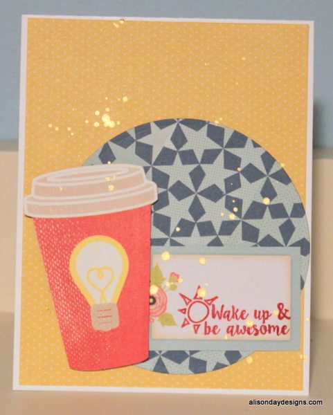 Wake Up & Be Awesome by Alison Day Designs
