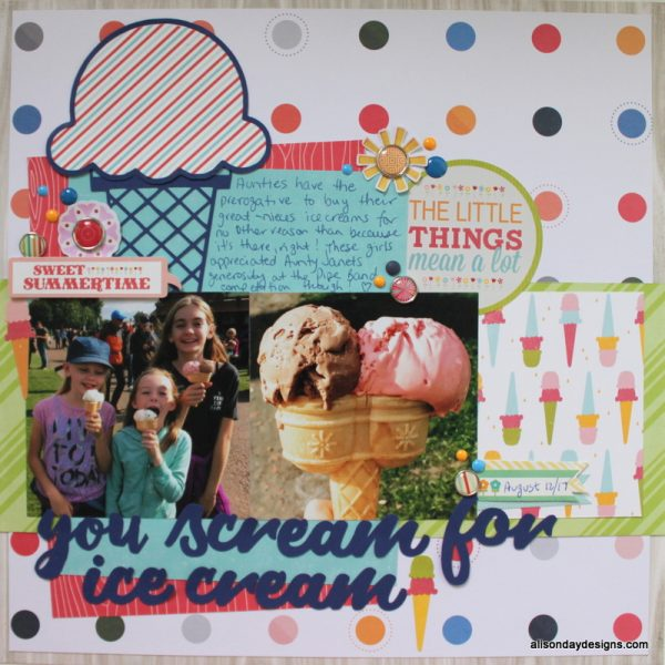 Summer Scrappin YouTube Series 2018 - You Scream for Ice Cream by Alison Day